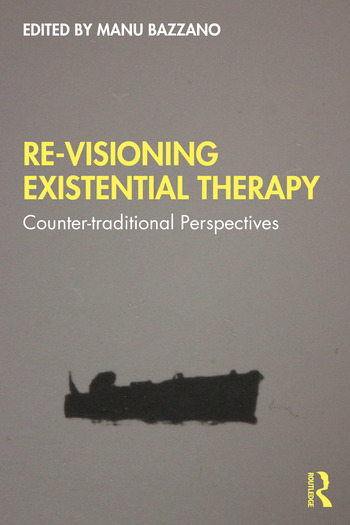 Re-Visioning Existential Therapy, Counter-traditional Perspectives